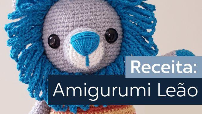 Estante do Croche: LEÃO AMIGO AMIGURUMI | 381x678